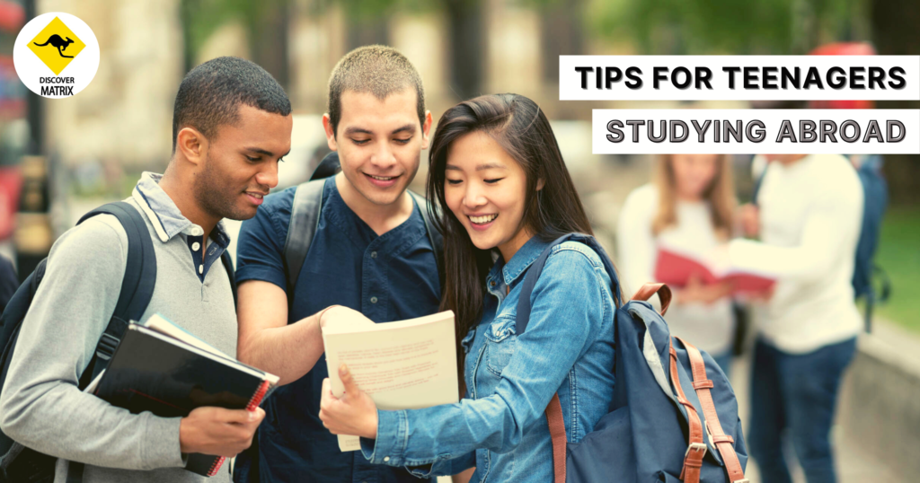 Tips for Teenagers Studying Abroad